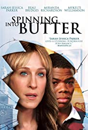 Spinning Into Butter(2007) Poster - Movie Forum, Cast, Reviews