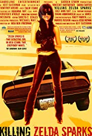 Killing Zelda Sparks(2007) Poster - Movie Forum, Cast, Reviews