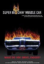 Super Bitchin' Muscle Car