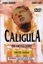 The Emperor Caligula: The Untold Story