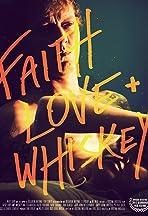 Faith, Love + Whiskey