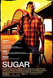 Sugar (2008) Poster - Movie Forum, Cast, Reviews