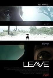 Leave(2011) Poster - Movie Forum, Cast, Reviews
