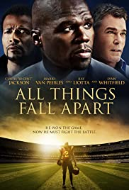 All Things Fall Apart (2011) Poster - Movie Forum, Cast, Reviews