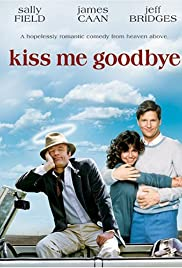 Kiss Me Goodbye (1982) Poster - Movie Forum, Cast, Reviews