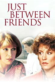Just Between Friends (1986) Poster - Movie Forum, Cast, Reviews