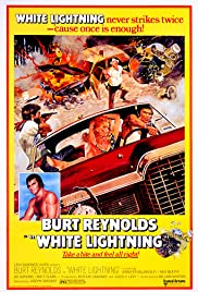 White Lightning (1973) Poster - Movie Forum, Cast, Reviews