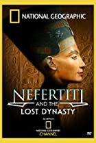 Image of Nefertiti and the Lost Dynasty