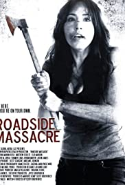 Roadside Massacre (2012) Poster - Movie Forum, Cast, Reviews