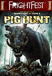 Pig Hunt (2008) Poster - Movie Forum, Cast, Reviews