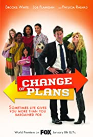 Change of Plans (2011) Poster - Movie Forum, Cast, Reviews