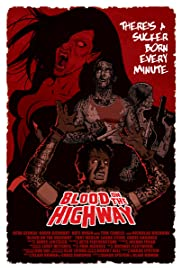 Blood on the Highway (2008) Poster - Movie Forum, Cast, Reviews
