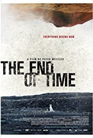 The End of Time (2012) Poster - Movie Forum, Cast, Reviews