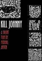 Kill Johnny