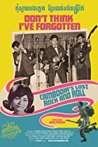 Image of Don't Think I've Forgotten: Cambodia's Lost Rock & Roll