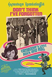 Don't Think I've Forgotten: Cambodia's Lost Rock & Roll (2014) Poster - Movie Forum, Cast, Reviews