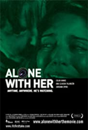 Alone with Her (2006) Poster - Movie Forum, Cast, Reviews