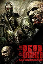 The Dead the Damned and the Darkness (2014) Poster - Movie Forum, Cast, Reviews