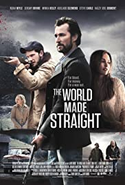 The World Made Straight (2015) Poster - Movie Forum, Cast, Reviews