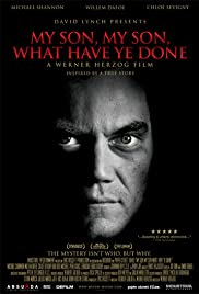 My Son, My Son, What Have Ye Done (2009) Poster - Movie Forum, Cast, Reviews