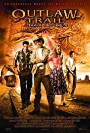 Outlaw Trail: The Treasure of Butch Cassidy (2006) Poster - Movie Forum, Cast, Reviews
