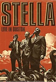 Stella: Live in Boston (2009) Poster - Movie Forum, Cast, Reviews