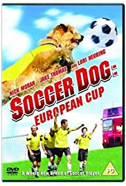 Soccer Dog: European Cup (2004) Poster - Movie Forum, Cast, Reviews