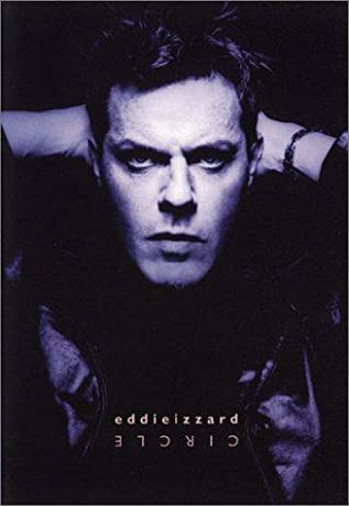 Eddie Izzard: Circle (2002)