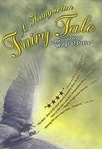 A Hungarian Fairy Tale
