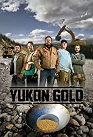 Yukon Gold Poster - TV Show Forum, Cast, Reviews
