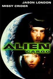 Alien Cargo(1999) Poster - Movie Forum, Cast, Reviews
