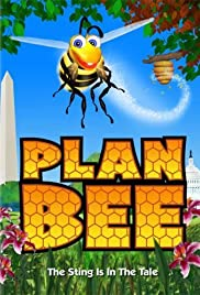 Plan Bee (2007) Poster - Movie Forum, Cast, Reviews