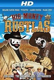 Big Money Rustlas(2010) Poster - Movie Forum, Cast, Reviews
