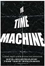The Time Machine: A Chad, Matt & Rob Interactive Adventure