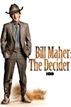 Image of Bill Maher: The Decider