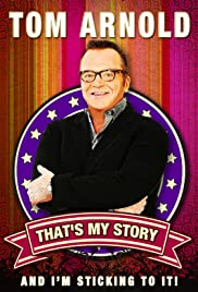 Tom Arnold: That's My Story and I'm Sticking to it Poster