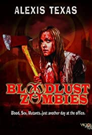Bloodlust Zombies (2011) Poster - Movie Forum, Cast, Reviews
