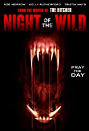 Night of the Wild (2015) Poster - Movie Forum, Cast, Reviews