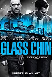Glass Chin (2014) Poster - Movie Forum, Cast, Reviews
