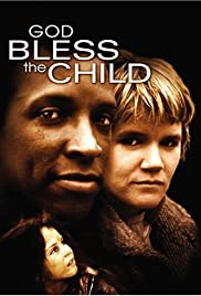 God Bless the Child (1988) Poster - Movie Forum, Cast, Reviews