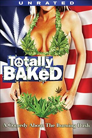 Totally Baked (2007)