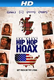 The Great Hip Hop Hoax (2013) Poster - Movie Forum, Cast, Reviews