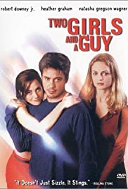Two Girls and a Guy (1997) Poster - Movie Forum, Cast, Reviews