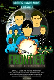 Frontier: Prelude to Darkness Poster