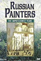 Image of Russian Painters: The Impressionist Years