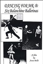 Image of Dancing for Mr. B: Six Balanchine Ballerinas