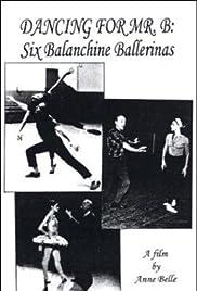 Dancing for Mr. B: Six Balanchine Ballerinas Poster