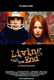 Living 'til the End Poster
