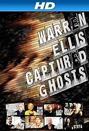 Warren Ellis: Captured Ghosts Poster
