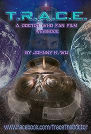 T.R.A.C.E.: A Doctor Who Fan Film Poster